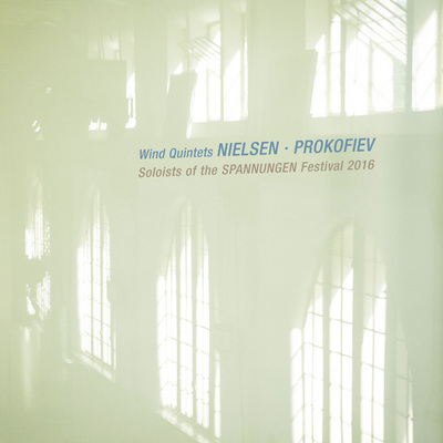 Nielsen & Prokofiev- Wind Quintets : Soloists of the Spannungen Festival 2016 CD Cover